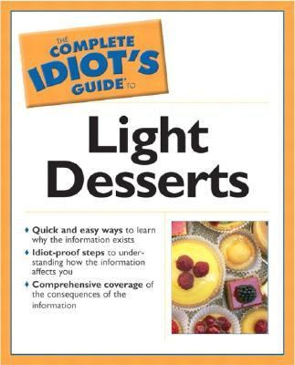 Complete Idiot's Guide to Light Desserts