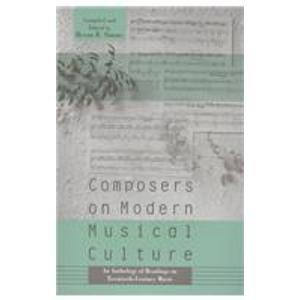 Composers on Modern Music Culture: An Anthology of Readings on Twentieth Century Music