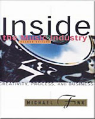 Inside the Music Industry Creativity, Process, and Business