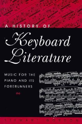 History of Keyboard Literature Music for the Piano and Its Forerunners