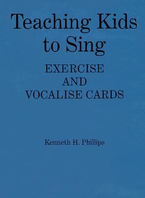 Teaching Kids to Sing Exercise and Vocalize Cards A Sequence of 90 Psychomotor Skills for Child and Adolescent Vocal Development