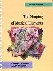 The Shaping of Musical Elements, Volume 2