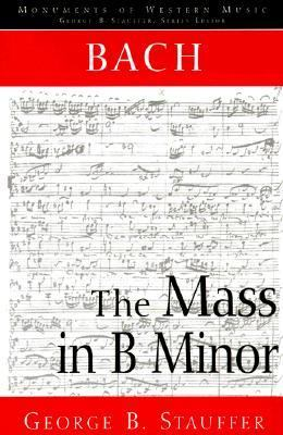Bach, the Mass in B Minor (The Great Catholic Mass)