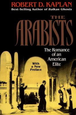 Arabists The Romance of an American Elite