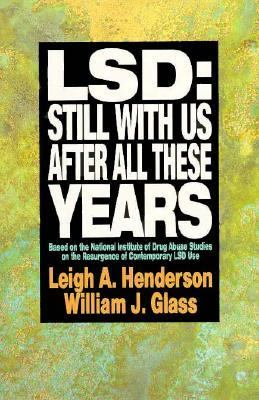 LSD: Still with Us after All These Years - Leigh A. Henderson - Hardcover