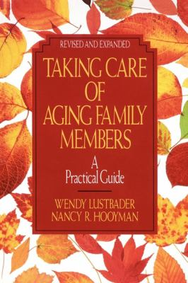 Taking Care of Aging Family Members A Practical Guide