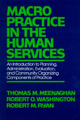 Macro-Level Practice in the Human Services: An Introduction to Planning, Administration and Evaluation - Thomas M. Meenaghan - Hardcover