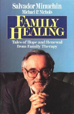 Family Healing Tales of Hope and Renewal from Family Therapy