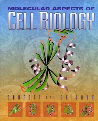 Molecular Aspects of Cell Biology