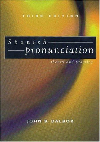 Spanish Pronunciation: Theory and Practice