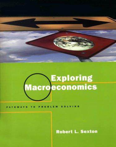 Exploring Macroeconomics: Pathways to Problem Solving