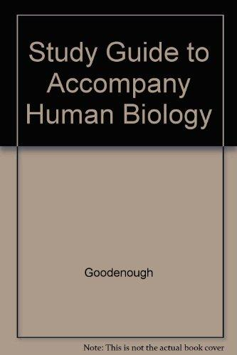 Study Guide to Accompany Human Biology: Personal, Environmental, and Social Concerns