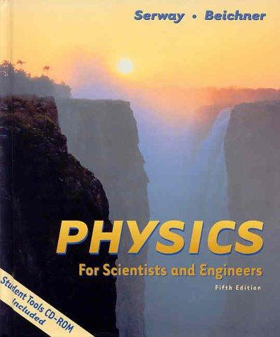 Physics for Scientists and Engineers, Chapters 1-39 (with Student Tools CD-ROM)