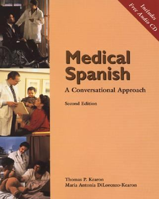 Medical Spanish: A Conversational Approach (with Audio CD)