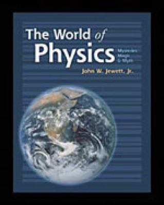 World of Physics Mysteries, Magic, & Myth