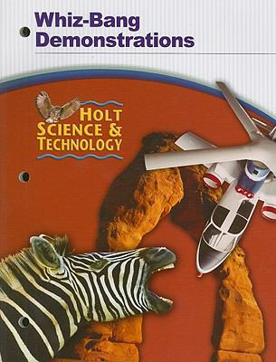Holt Science and Technology: Whiz-Bang Demonstrations