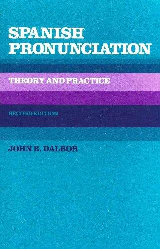 Spanish Pronunciation Theory and Practice (Spanish Edition)