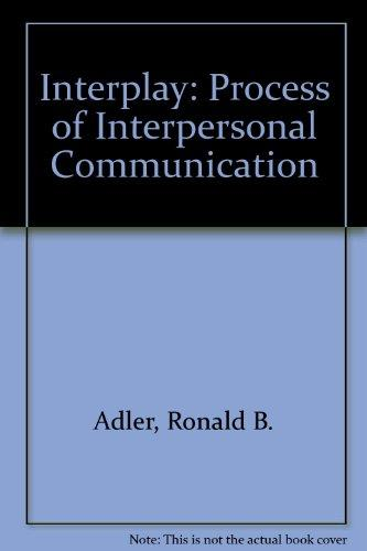 Interplay: Process of Interpersonal Communication