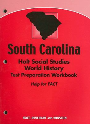 South Carolina Holt Social Studies World History Test Preparation Workbook: Help for PACT