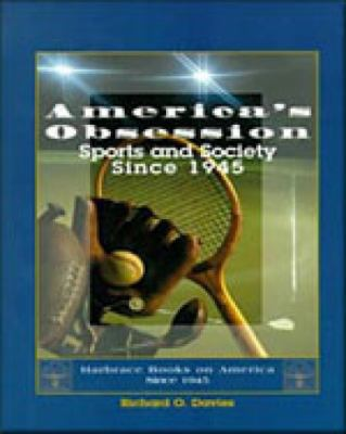 America's Obsession Sports and Society Since 1945