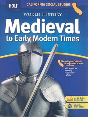 World History Medieval to Early Modern Times: California Social Studies