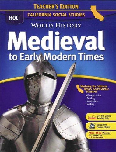 Holt World History Medieval To Early Modern Times Teacher S Edition California Social Studies