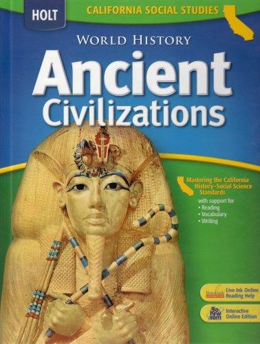 Holt World History California: Student Edition Grades 6-8 Ancient Civilizations 2006