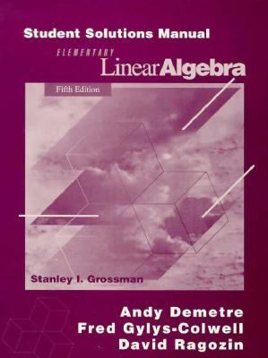 Elementary Linear Algebra: Student Solutions Manual