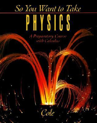 So You Want to Take Physics A Preparatory Course