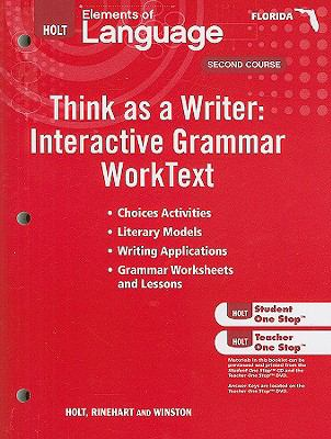 Florida Think as a Writer Interactive Grammar Worktext: Holt Elements of Language, Second Course