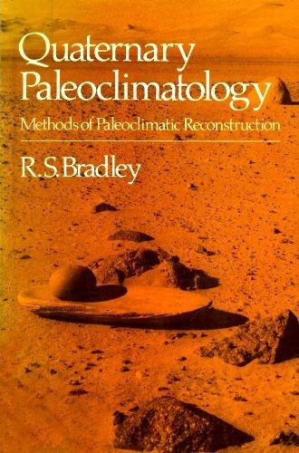 Quaternary Paleoclimatology: Methods of Paleoclimatic Reconstruction