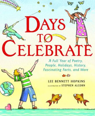 Days to Celebrate A Full Year Of Poetry, People, Holidays, History, Fascinating Facts, And More
