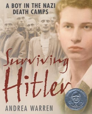 Surviving Hitler A Boy in the Nazi Death Camps