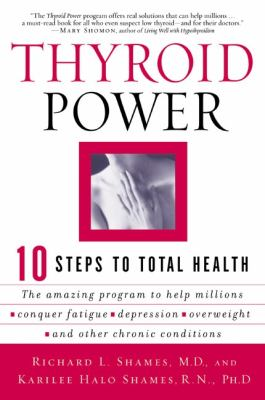 Thyroid Power Ten Steps to Total Health