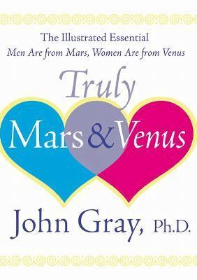 Truly Mars & Venus The Illustrated Essential Men Are from Mars, Women Are from Venus