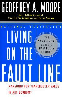 Living on the Fault Line Managing for Shareholder Value in Any Economy
