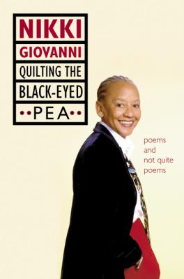 Quilting the Black-Eyed Pea Poems and Not Quite Poems