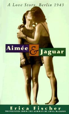 Aimee+jaguar:love Story,berlin 1943