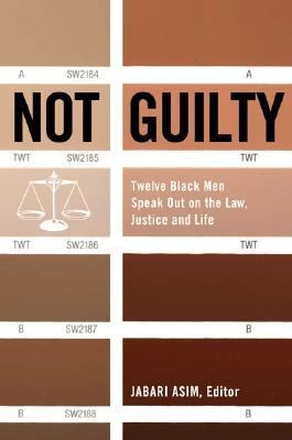 Not Guilty:twelve Black Men Speak Out