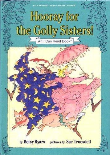 Hooray for the Golly Sisters! (An I Can Read Book)