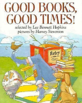 Good Books, Good Times! - Lee Bennett Hopkins - Hardcover - 1st Edition