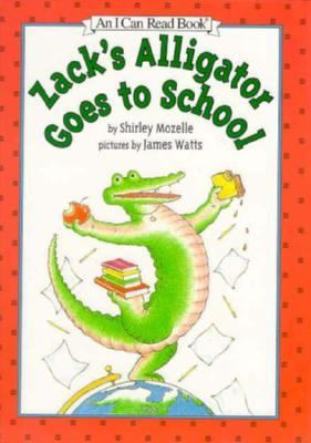 Zack's Alligator Goes to School: (I Can Read Book Series: Level 2) - Shirley Mozelle - Hardcover - 1st ed