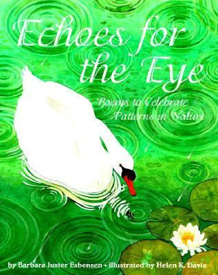 Echoes for the Eye: Poems to Celebrate Patterns in Nature