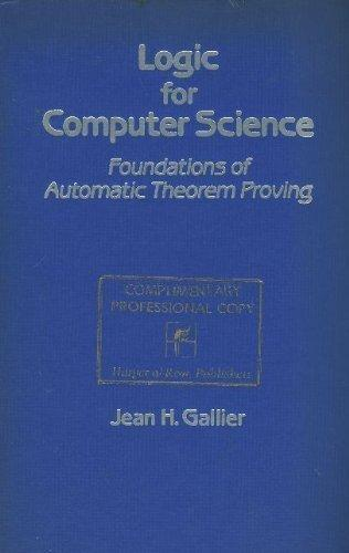 Logic for Computer Science: Foundations of Automatic Theorem Proving (Harper & Row computer science and technology series)