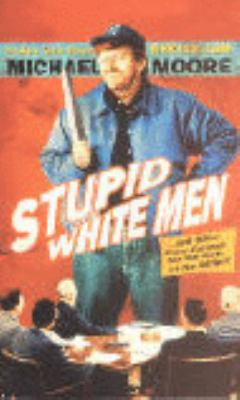 Stupid White Men And Other Sorry Excuses for the State of the Nation!