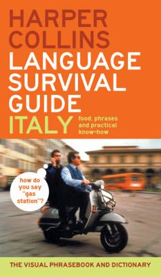 HarperCollins Italian Language Survival Guide  The Visual Phrase Book and Dictionary