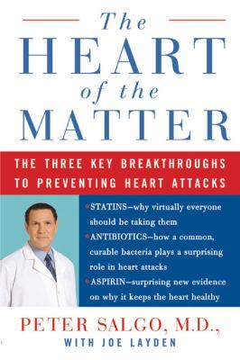 Heart of the Matter the Three Key Breakthroughs to Preventing Heart Attacks