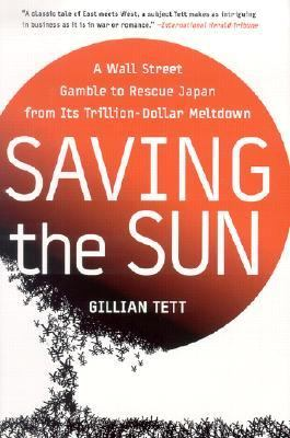 Saving the Sun How Wall Street Mavericks Shook Up Japan's Financial World and Made Billions