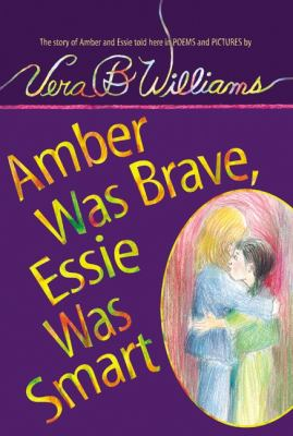 Amber Was Brave, Essie Was Smart The Story of Amber and Essie Told Here in Poems and Pictures