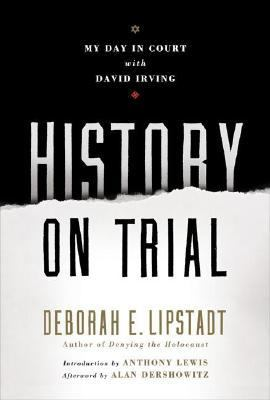 History On Trial My Day In Court With David Irving